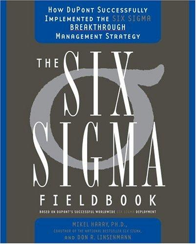 The Six Sigma Fieldbook: How Dupont Successfully Implemented The Six Sigma Breakthrough Management Strategy