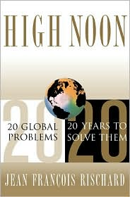 High Noon: Twenty Global Problems, Twenty Years To Solve Them