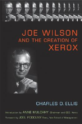 Joe Wilson And The Creation Of Xerox