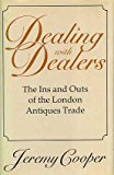 Dealing With Dealers: The Ins And Outs Of The London Antiques Trade