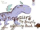 Dinosaurs: My Beastly Activity Book