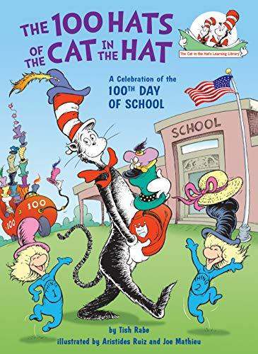 The 100 Hats Of The Cat In The Hat: A Celebration Of The 100th Day Of School (cat In The Hat's Learning Library)