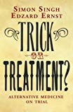 Trick Or Treatment? : Alternative Medicine On Trial