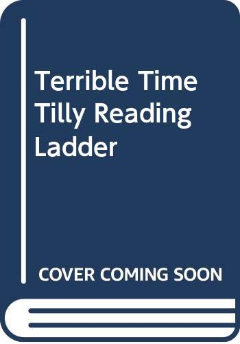 Reading Leader : The Terrible Time Without Tilly Level 3