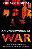 An Underworld At War : Spivs, Deserters, Racketeers And Civilians In The Second World War