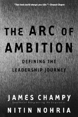 The Arc Of Ambition: Defining The Leadership Journey
