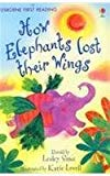 How The Elephants Lost Their Wings (first Reading Level 2)