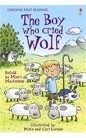 Boy Who Cried Wolf (first Reading Level 3) [paperback] [jan 01, 1615] Mackinnon, Mairi And Mike & Carl Gordon