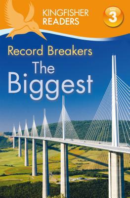 Kingfisher Readers L3: Record Breakers-the Biggest