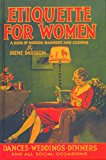 Etiquette For Women: A Book Of Modern Manners And Customs (etiquette Series)