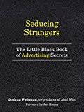 Seducing Strangers: How To Get People To Buy What You're Selling