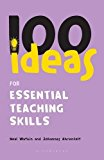 100 Ideas For Essential Teaching Skills (continuum One Hundreds)