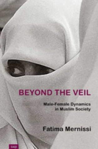 Beyond The Veil : Male-female Dynamics In Muslim Society