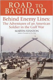 Road To Baghdad: [behind Enemy Lines: The Adventures Of An American Soldier In The Gulf War]
