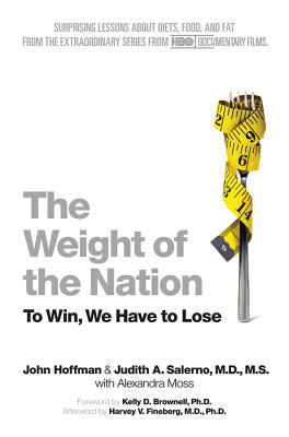 The Weight Of The Nation: Surprising Lessons About Diets, Food, And Fat From The Extraordinary Series From Hbo Documentary Series