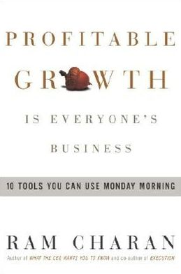 Profitable Growth Is Everyone's Business: 10 Tools You Can Use Monday Morning