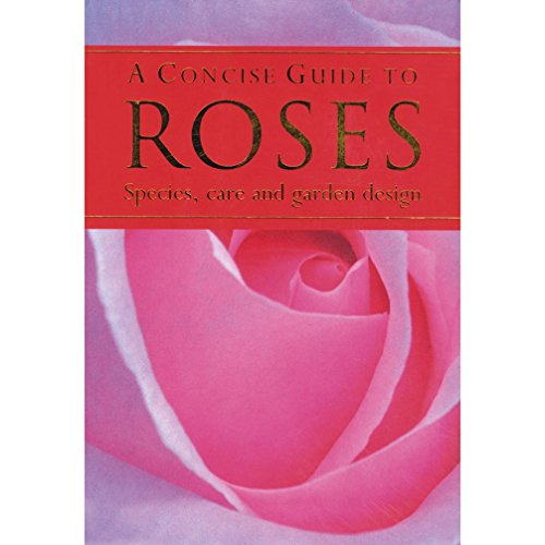 Concise Guide To Roses