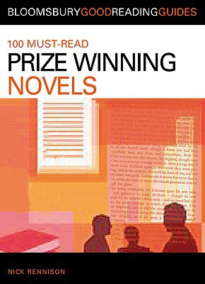 100 Must-read Prize-winning Novels: Discover Your Next Great Read... (bloomsbury Good Reading Guides)