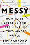 Messy: How To Be Creative And Resilient In A Tidy-minded World [hardcover] [oct 27, 2016] Tim Harford