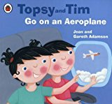 Topsy And Tim Go On An Aeroplane (topsy & Tim)