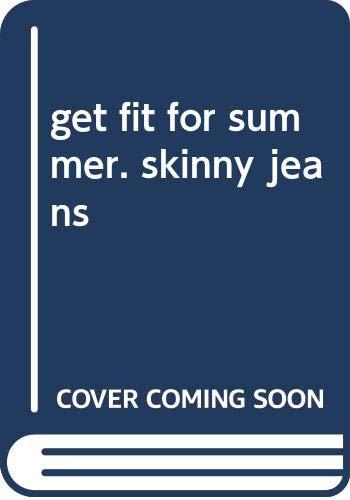 Get Fit For Summer. Skinny Jeans