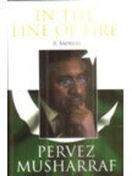 In The Line Of Fire A Memoir Of General Musharraf [paperback] [jan 01, 2006] Pervez Musharraf