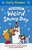 Weird Snowy Day (early Reader)