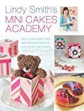 Lindy Smith's Mini Cakes Academy (hardcover)