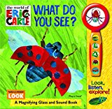 World Of Eric Carle, What Do You See? Play-a-sound - Pi Kids (world Of Eric Carle: Play-a-sound)