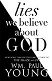 The Lies We Believed About God