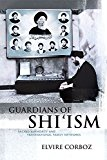 Guardians Of Shi'ism: Sacred Authority And Transnational Family Networks