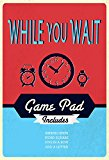 While-you-wait: Game Pad