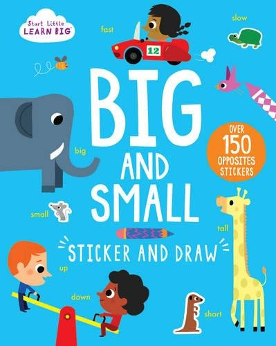 Start Little Learn Big: Big And Small Sticker And Draw [paperback] [oct 31, 2017] Parragon Books Ltd