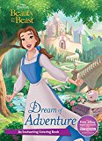Disney Princess Beauty And The Beast Dream Of Adventure : An Enchanting Coloring Book