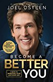 Become A Better You : 7 Keys To Improving Your Life Every Day: 10th Anniversary Edition