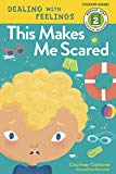 This Makes Me Scared (rodale Kids Curious Readers/level 2)