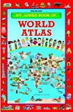 My Jumbo Book Of World Atlas [paperback] [jan 01, 2013] Dreamland Publications