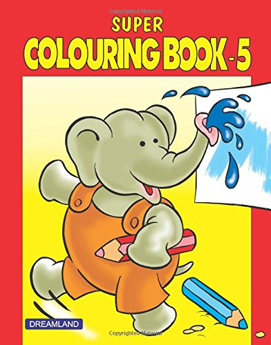 Super Colouring Book Part - 5 [paperback] [jan 01, 2011] Dreamland Publications