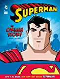 Superman: An Origin Story (dc Super Heroes: Dc Super Heroes Origins)