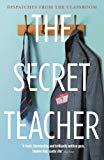 The Secret Teacher: Dispatches From The Classroom