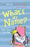 What's My Name? (1) (the Not-so-little Princess Colour Readers)