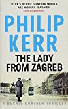 The Lady From Zagreb: Bernie Gunther Thriller 10