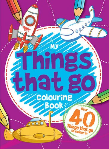 Things That Go! Colouring Book