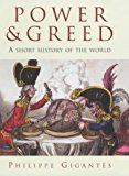 Power and Greed: A Short History of the World - Philippe Gigantes - Hardcover