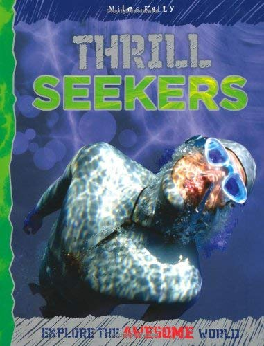 Thrill Seekers (explore Your World: Awesome)
