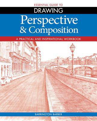 The Essential Guide To Drawing : Perspective And Composition