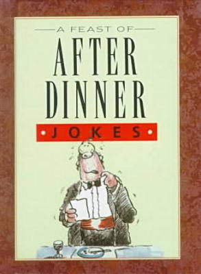 A Feast Of After Dinner Jokes