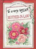 To A Very Special Mother-in-law (to Give And To Keep)