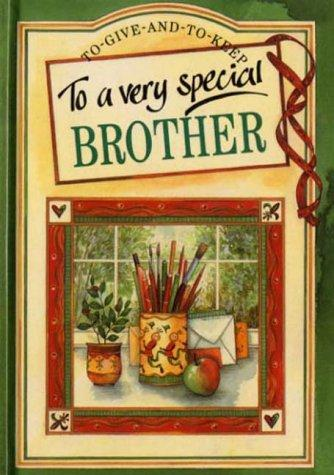To A Very Special Brother (a Helen Exley Giftbook)