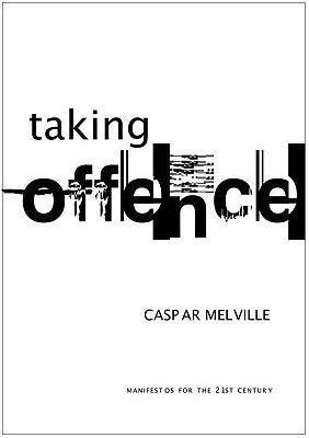 Taking Offence (manifestos For The 21st Century)